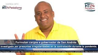 Formulan cargos a gobernador de San Andrés