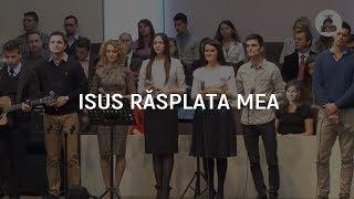 Isus rasplata mea - Excelsis Worship