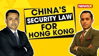 CHINA'S SECURITY LAW FOR HONG KONG |NewsX - NEWSXLIVE