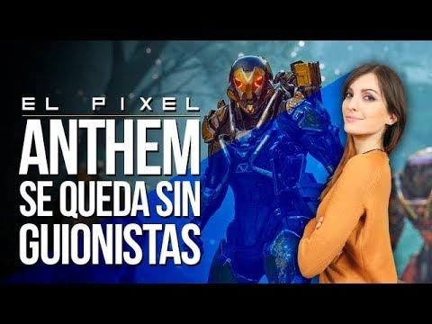 connectYoutube - ANTHEM se queda SIN GUIONISTAS | EL Píxel