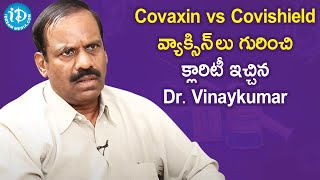 Which is the Best Vaccine? Covaxin vs Covishield - Dr. Vinaykumar | Healthy Conversation with iDream - IDREAMMOVIES