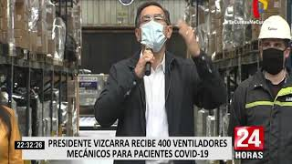 Covid-19: Presidente Vizcarra recibió 400 ventiladores mecánicos procedentes de China
