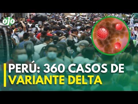 Coronavirus en el Perú: Confirman más de 360 casos de variante Delta en el país