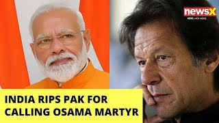 India rips Pak apart for calling Osama a martyr | NewsX - NEWSXLIVE