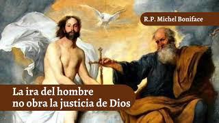 La ira del hombre no obra la justicia de Dios