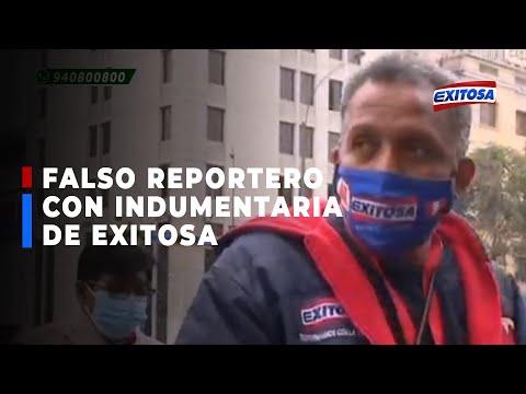 Confrontan a falso reportero que realizaba entrevistas con la indumentaria de Exitosa