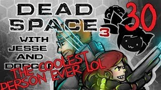 DEAD SPACE 3 [Dodger's View] w/ Jesse Part 30