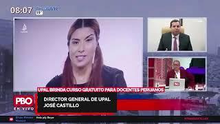 PBO ATENCIÓN: UPAL BRINDA CURSO GRATUITO PARA DOCENTES PERUANOS: Director General José Castillo