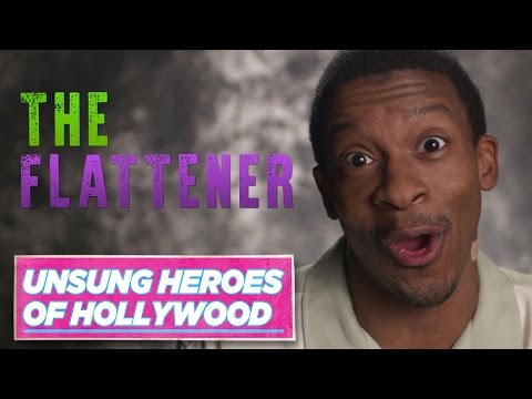 The Flattener | Unsung Heroes of Hollywood