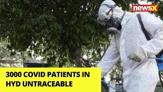 3000 Covid patients in Hyd untraceable | NewsX - NEWSXLIVE