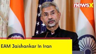 EAM Jaishankar In Iran   To Attend Raisi's Oath-Taking Ceremony   NewsX - NEWSXLIVE