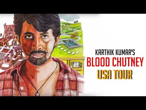 Karthik Kumar's Blood Chutney - USA tour!
