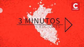 Noticias de regiones en 3 minutos: ¿Qué ha pasado en Áncash, Junín y Tumbes