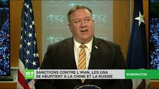 Sanctions contre l'Iran : les Etats-Unis se heurtent à la Chine et la Russie