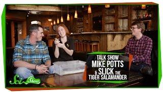 SciShow Talk Show: Mike Potts & Slick the Tiger Salamander