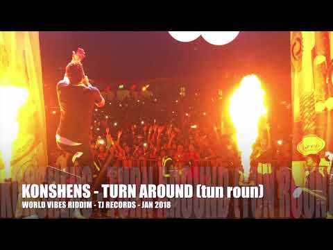 connectYoutube - KONSHENS -TURN AROUND (tun roun) - WORLD VIBES RIDDIM {TJ RECORDS JAN 2018}