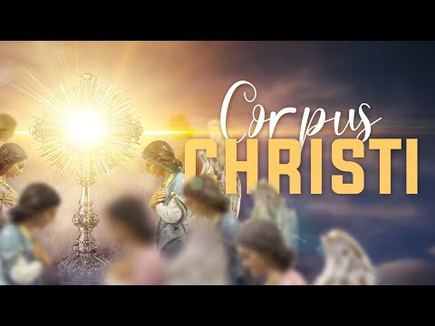 SANTA EUCARISTÍA || Solemnidad del Santísimo Cuerpo y Sangre de Cristo