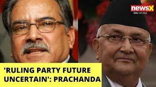 Nepal's ruling party's future uncertain: Prachanda  NewsX - NEWSXLIVE