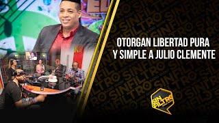 OTORGAN LIBERTAD PURA Y SIMPLE A JULIO CLEMENTE!!!