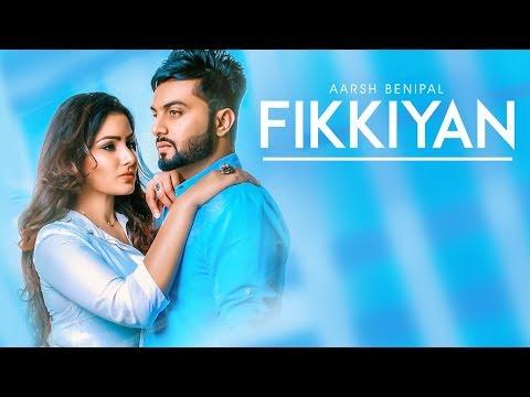 FIKKIYAN LYRICS - Aarsh Benipal | New Punjabi Sad Song 2018