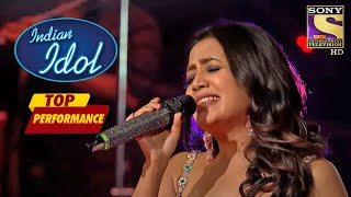 Neha Kakkar ने दिया Heart-Warming Performance | Indian Idol Season 10 | Top Performance - SETINDIA