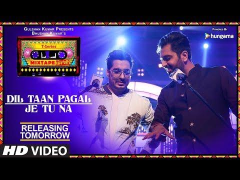 Dil Taan Pagal/Je Tu Na | 1 Day To Go | T-Series Mixtape Punjabi | Akhil Sachdeva Amber Vashisht |
