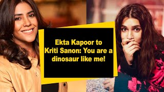 Ekta Kapoor to Kriti Sanon: You are a dinosaur like me! - BOLLYWOODCOUNTRY