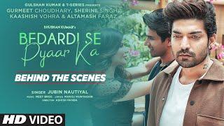 Behind The Scenes: Bedardi Se Pyaar Ka  Jubin N,Meet B,Manoj M Gurmeet C,Sherine S,Kaashish  Ashish - TSERIES