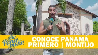 A LO PANAMEÑO   CONOCE PANAMÁ PRIMERO   MONTIJO
