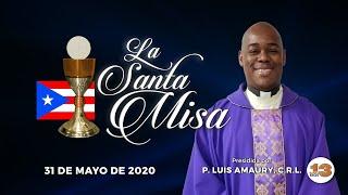 Santa Misa de Hoy, Domingo, 31 de Mayo de 2020