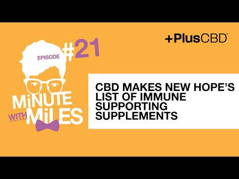 CBD Makes New Hope's List of Immune Supporting Supplements | Minute with Miles