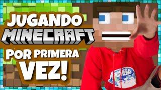 Travieso Gaming - JUGANDO MINECRAFT POR PRIMERA VEZ EN MI VIDA!