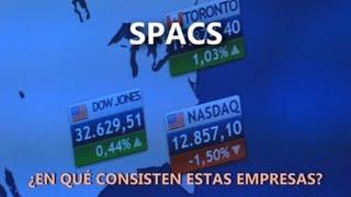 Spacs: ¿En qué consisten estas empresas