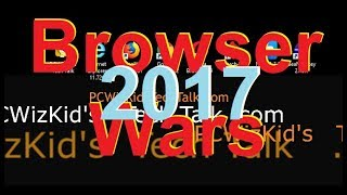?Web Browser of 2017 Browser Wars is back!