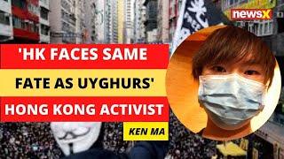 'Hong Kong faces same fate as Uighur Muslims' | NewsX - NEWSXLIVE