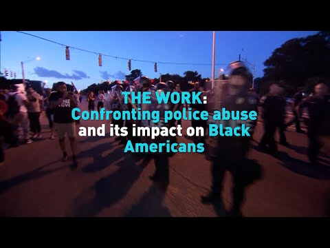 The Work: Confronting police brutality and its impact on Black America