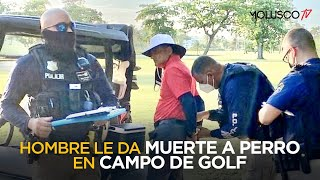 Hombre Millónario que mata perro en campo de Golf se justifica ????