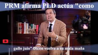 PRM afirma PLD actúa