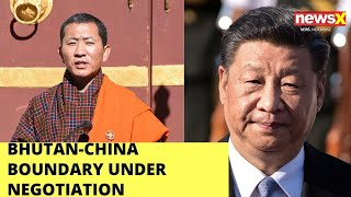 Bhutan-China boundary under negotiation: Bhutan | NewsX - NEWSXLIVE