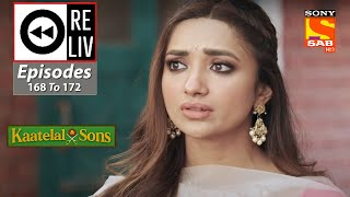 Weekly ReLIV - Kaatelal backslashu0026 Sons - 12th July 2021 To 16th July 2021 - Episodes 168 To 172 - SABTV