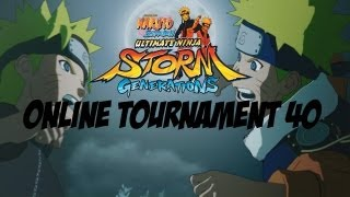 Naruto Shippuden Ultimate Ninja Storm Generations - Online Tournament 40: The Final Tournament