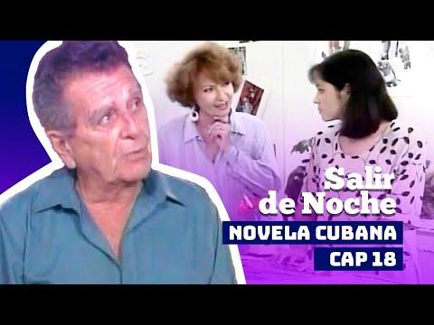 NOVELA CUBANA: SALIR DE NOCHE - Cap. 18 Extended - (Television Cubana)