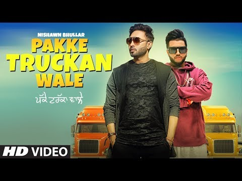 Pakke Truckan Wale-Nishawn Bhullar Video Song