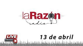 La Razón Radio 13-04-21