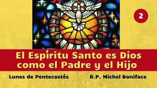 2 El Espíritu Santo es Dios como el Padre y el Hijo