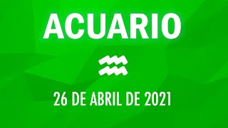 ? Horoscopo De Hoy Acuario - 26 de abril de 2021