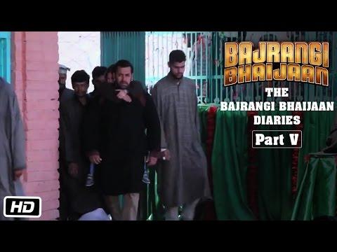 The Bajrangi Bhaijaan Diaries - Part V