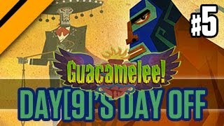 Day[9]'s Day Off - Guacamelee - P5