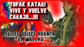 Bolivia   FELIPE QUISPE HUANCA EL  MALLKU TUPAK KATARI VIVE Y VUELVE CARA J0!