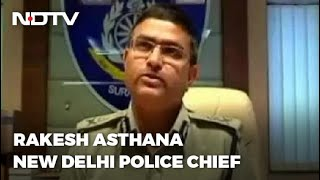 Rakesh Asthana, Ex CBI, Becomes Delhi Top Cop 3 Days Before Retirement - NDTV